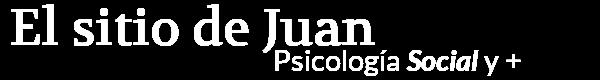 El sitio de Juan –Psicología social y +